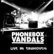 Phone Box Vandals – Live In Eindhoven (Slušaj najglasnije, 2015)