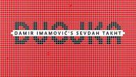 Damir Imamović Sevdah Takht – Dvojka (Glitterbeat Records, 2016)