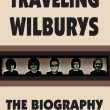 Nick Thomas – The Traveling Wilburys / The Biography (Guardian Express Media, 2017)