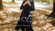 Joan Baez – Whistle Down The Wind (Proper, 2018)