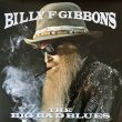 Billy F. Gibbons – The Big Bad Blues (Concord, 2018)